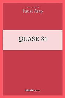Fauzi Arap - Quase 84 (Teatro popular do SESI) (Portuguese Edition)