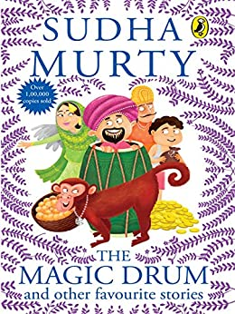 The Magic Drum and Other Favourite Stories by [Sudha Murty]