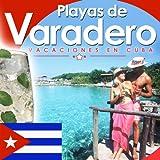 Playas de Varadero. Vacaciones en Cuba