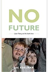 No Future: Queer Theory and the Death Drive (Series Q) Kindle Edition