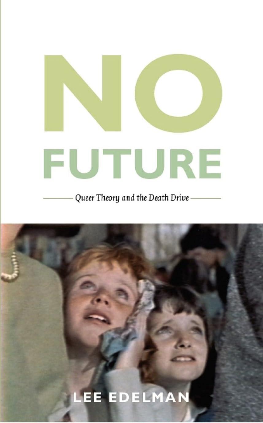 親追い越す癒すNo Future: Queer Theory and the Death Drive (Series Q) (English Edition)