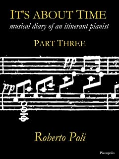 It's about Time: musical diary of an itinerant pianist - Part Three