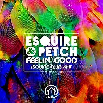 Feelin' Good (Esquire Remix)
