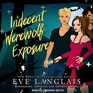 Indecent Werewolf Exposure     Werewolves, Vampires and Demons, Oh My Series, Book 1              By:                                                                                                                                 Eve Langlais                               Narrated by:                                                                                                                                 Chandra Skyye                      Length: 7 hrs and 56 mins     124 ratings     Overall 4.3