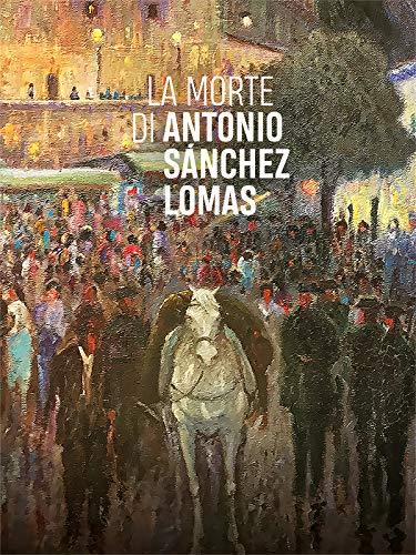 La Morte di Antonio Sánchez Lomas
