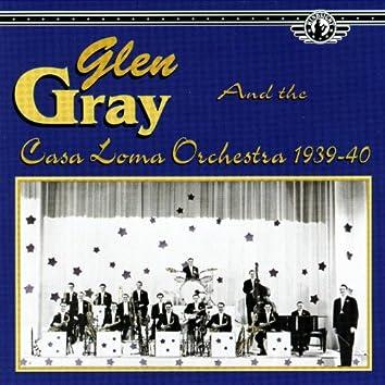 Glen Gray & The Casa Loma Orchestra, 1939-40