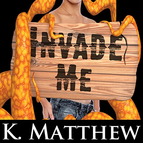 Invade Me audiobook cover art