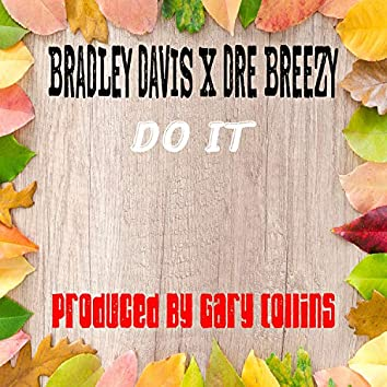 Do it (feat. Dre Breezy)