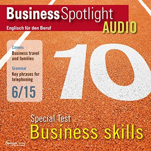 Business Spotlight Audio - Special Test: Business skills. 6/2015 Titelbild