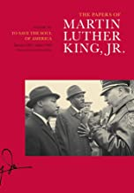The Papers of Martin Luther King, Jr., Volume VII: To Save the Soul of America, January 1961–August 1962 (Martin Luther King Papers)