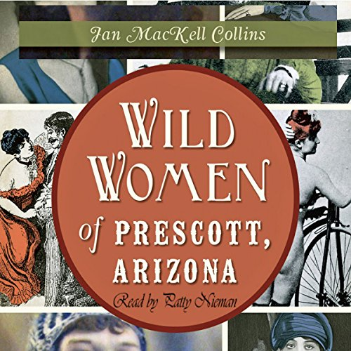 Wild Women of Prescott, Arizona audiobook cover art