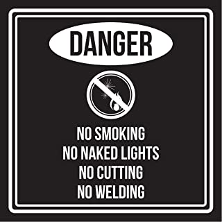 iCandy Products Inc Danger No Smoking No Naked Lights No Cutting No Welding Black and White Safety Warning Square Sign - 9x9, Metal