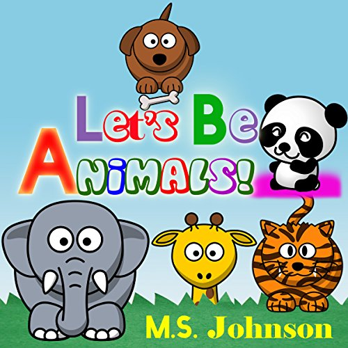 Let's Be Animals!                   By:                                                                                                                                 M.S. Johnson                               Narrated by:                                                                                                                                 Jaime Coffee                      Length: 3 mins     Not rated yet     Overall 0.0