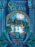 City of Glass: Chroniken der Unterwelt (3) by Franca Fritz(1. Januar 2012)