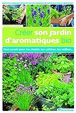 Créer son jardin d'aromatiques bio de Brigitte Lapouge-Déjean