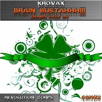 Brain Bustahhh!!! (Drunken Sailor Mix)