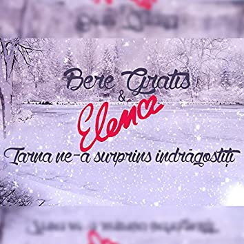 Iarna Ne-A Surprins Indrăgostiţi