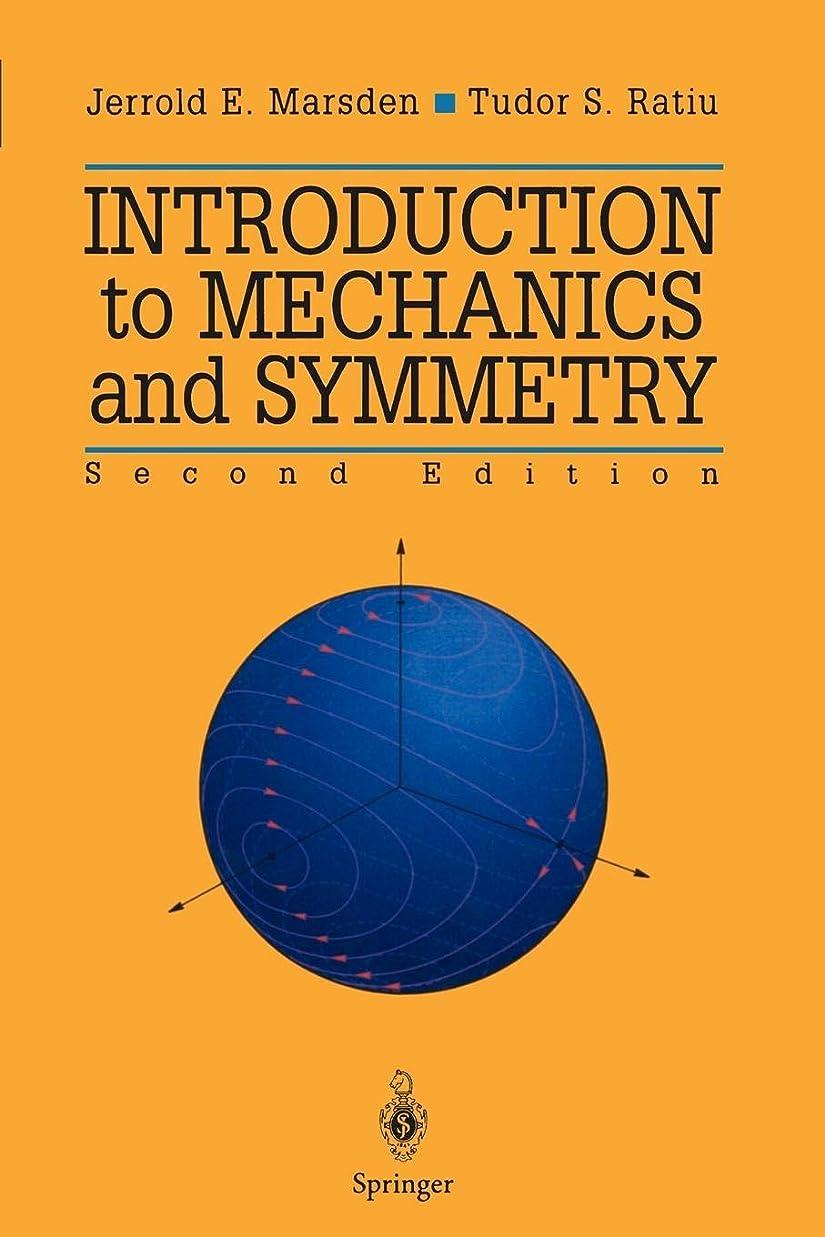 すり減る音楽今Introduction to Mechanics and Symmetry: A Basic Exposition of Classical Mechanical Systems (Texts in Applied Mathematics)