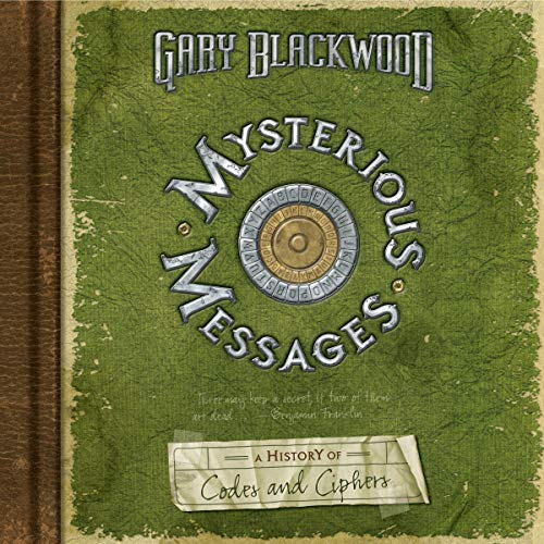 Mysterious Messages: A History of Codes and Ciphers cover art