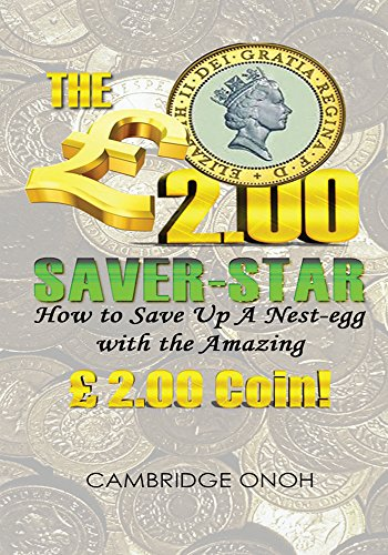 The £2.00 Saver-Star: How to Save up a Nest-egg with the Amazing £2.00 coin! (English Edition)