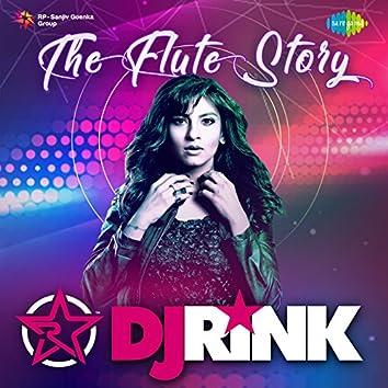 The Flute Story - DJ Rink