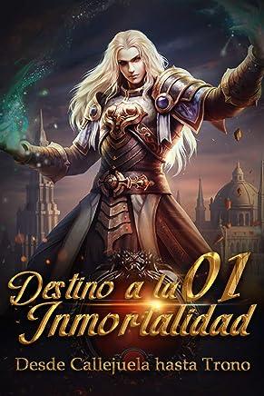 Desde Callejuela hasta Trono: Destino Divino a la Inmortalidad 1: Arma Misteriosa (Spanish Edition)