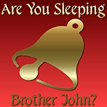 Are You Sleeping, Brother John?