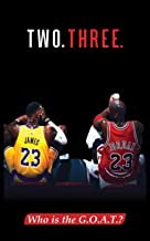 Two. Three.: Who is the G.O.A.T.?
