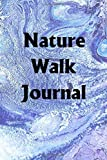 Nature Walk Journal: Use the Nature Walk Journal to help you reach your new year's resolution goals [Lingua Inglese]