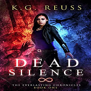 Dead Silence     The Everlasting Chronicles, Book 1              Written by:                                                                                                                                 K.G. Reuss                               Narrated by:                                                                                                                                 Michelle Dyan Whitehead                      Length: 5 hrs     Not rated yet     Overall 0.0