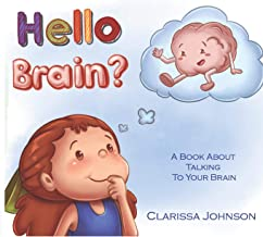 Hello Brain?: A Book About Talking To Your Brain