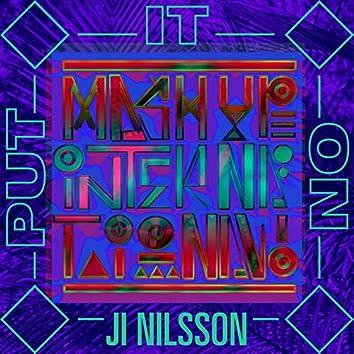 Put It On (feat. Ji Nilsson)