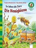 So leben die Tiere. Die Honigbiene: Der Bücherbär. Sachwissen Natur. 1. Klasse: