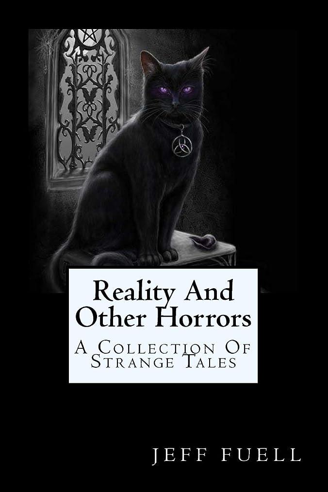 ピッチャー良心ロデオReality And Other Horrors (A Collection Of Strange Tales)