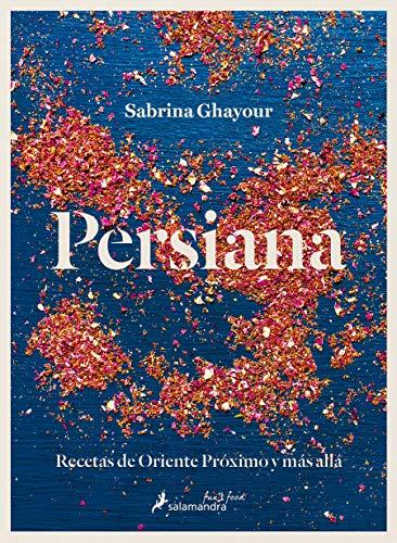 PERSIANA (SFUN & FOOD): Recetas de Oriente Próximo y más allá (Salamandra fun&food)