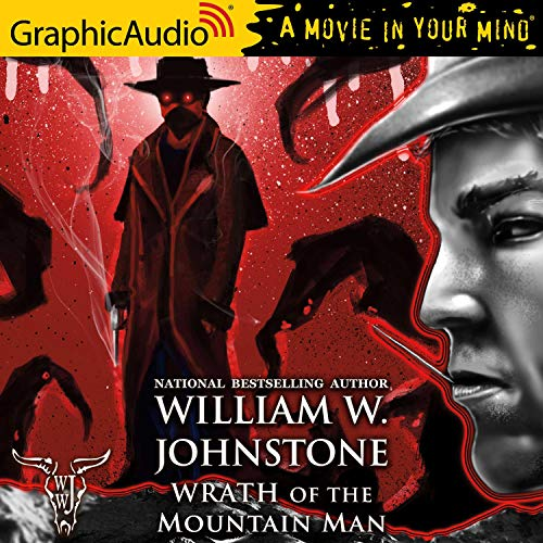 Wrath of the Mountain Man [Dramatized Adaptation] cover art