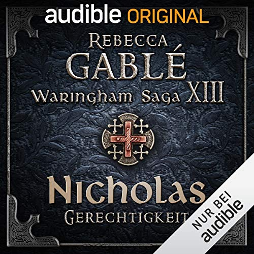 Nicholas - Gerechtigkeit     Der Dunkle Thron 3              By:                                                                                                                                 Rebecca Gablé,                                                                                        Florian Bald                               Narrated by:                                                                                                                                 Detlef Bierstedt,                                                                                        Constantin Lücke,                                                                                        Eva Meckbach,                   and others                 Length: 8 hrs and 30 mins     Not rated yet     Overall 0.0