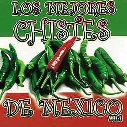 Los Mejores Chistes de Mexico, Vol.1 [Explicit]