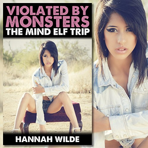 Violated by Monsters: The Mind Elf Trip audiobook cover art