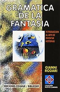Gramática de la fantasía par Gianni Rodari