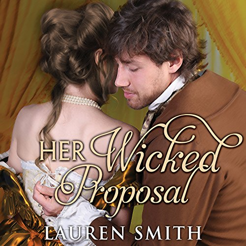 Her Wicked Proposal Audiobook By Lauren Smith cover art