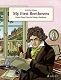 My First Beethoven: Easiest Piano Pieces by Ludwig v. Beethoven (Easy Composer Series)