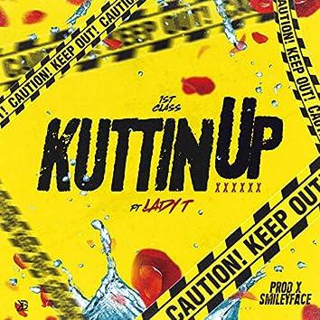 Kuttin Up (feat. Lady T)