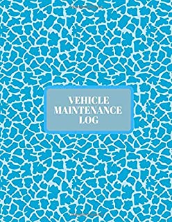 Vehicle Maintenance Log: Car Maintenance and Safety Routine Inspection Record Log Book Journal For All Your Automobile and Vehicle Check, Repair & Gas ... with 120 pages. (Vehicle maintenance logs)