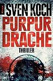 'Purpurdrache: Thriller' von Sven Koch