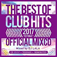 2017 THE BEST OF CLUB HITS OFFICIAL MIXCD ‐1st half‐