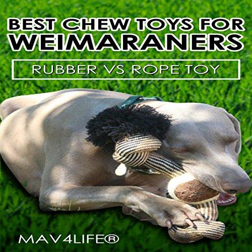 Best Chew Toys for Weimaraners audiobook cover art