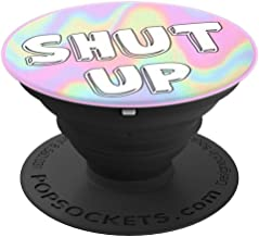 Shut Up Hippie Funny Phone Grip - PopSockets Grip and Stand for Phones and Tablets