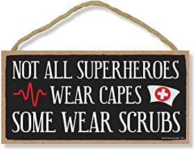 Honey Dew Gifts Nurse Sign, Not All Superheroes Wear Capes 5 inch by 10 inch Hanging..