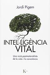 Intel·ligència vital : una visió postmaterialista de la vida i la consciència (Assaig) Paperback